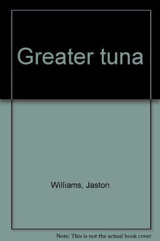 Greater Tuna by Jaston Williams