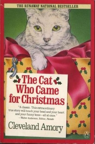 The Cat Who Came for Christmas by Cleveland Amory