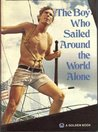 The Boy Who Sailed Around the World Alone