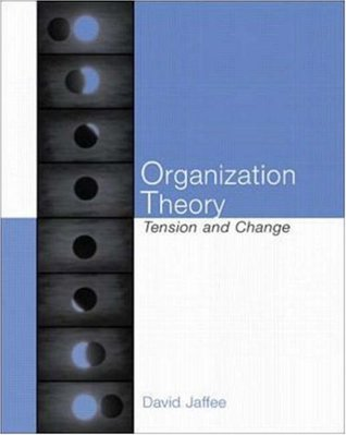 Organization Theory: Tension and Change