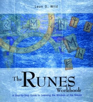 The Runes Workbook by Leon D. Wild