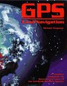 GPS Land Navigation: A Complete Guidebook for Backcountry Users of the NAVSTAR Satellite System