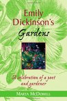 Emily Dickinson's Gardens: A Celebration of a Poet and Gardener