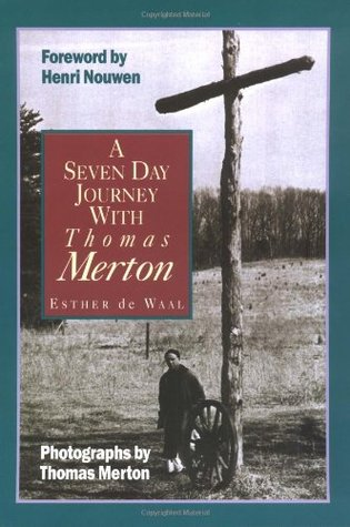 A Seven Day Journey with Thomas Merton by Esther de Waal
