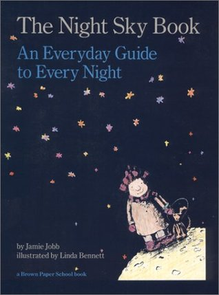 The Night Sky Book: An Everyday Guide to Every Night