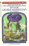 Spy for George Washington (Choose Your Own Adventure, #48)
