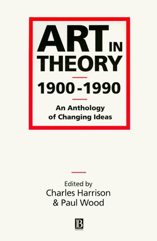 Art in Theory 1900-1990 by Charles Harrison