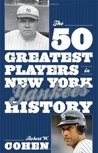The 50 Greatest Players in New York Yankees History
