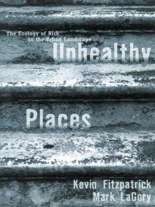 Unhealthy Places by Kev Fitzpatrick