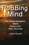 Robbing Mind: How Attitude and Intention Helped Prevent a Fate Worse Than Death