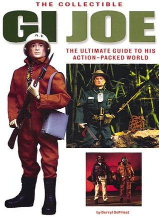 The Collectible GI Joe: The Ultimate Guide to His Action-Packed World