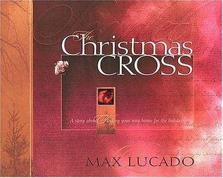 The Christmas Cross by Max Lucado