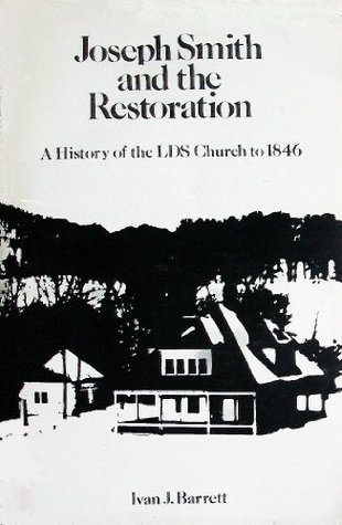 Joseph Smith and the Restoration by Ivan J. Barrett