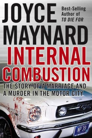 Internal Combustion: The Story of a Marriage and a Murder in the Motor City