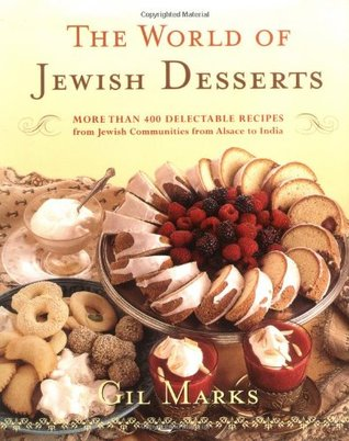 The World of Jewish Desserts by Gil Marks