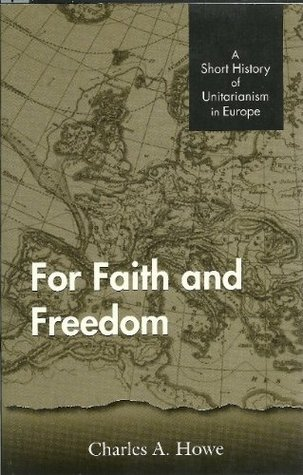 For Faith and Freedom by Charles A. Howe