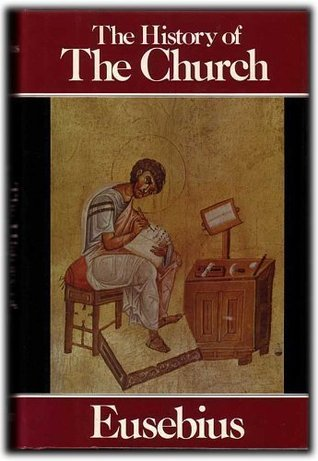 The History of the Church from Christ to Constantine by Eusebius