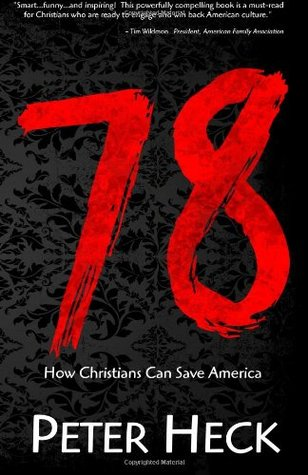 78: How Christians Can Save America  by  Peter Heck