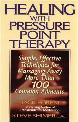 Healing with Pressure Point Therapy by Jack Forem
