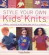 Style Your Own Kids' Knits: Simply Choose a Pattern and Select a Motif