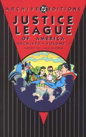Justice League of America Archives, Vol. 3 by Gardner F. Fox