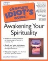 Complete Idiot's Guide to Awakening Your Spirituality