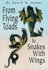From Flying Toads to Snakes with Wings: From the Pages of Fate Magazine