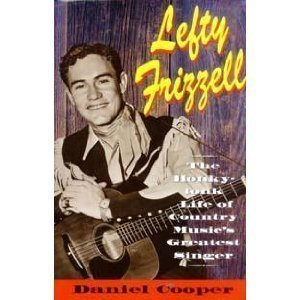Lefty Frizzell: The Honky-Tonk Life of Country Music