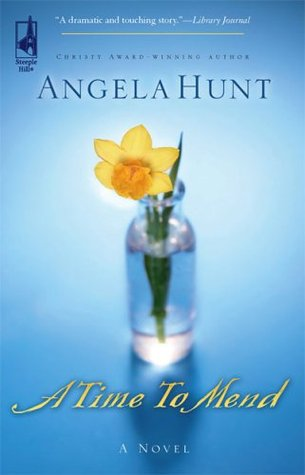 A Time to Mend by Angela Elwell Hunt