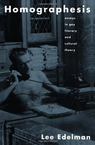 Homographesis: Essays in Gay Literary and Cultural Theory