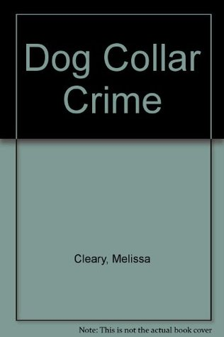 Dog Collar Crime by Melissa Cleary
