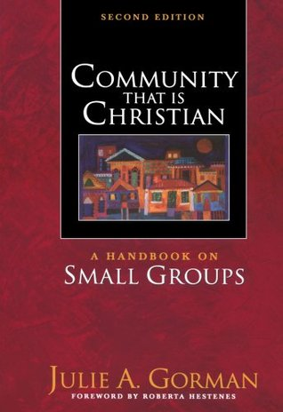 Community That is Christian: A Handbook on Small Groups