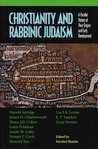 Christianity & Rabbinic Judaism: A Parallel History of Their Origins & Early Development