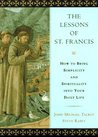 The Lessons of Saint Francis: A Monk's Guide to Daily Life