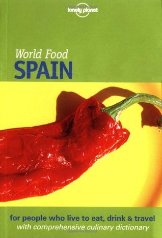 Lonely Planet World Food Spain