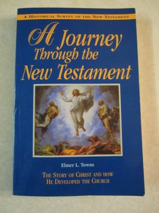 A Journey Through the New Testament by Elmer L. Towns