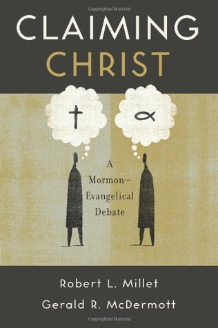Claiming Christ: A Mormon-Evangelical Debate