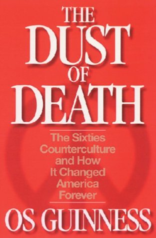 The Dust of Death by Os Guinness