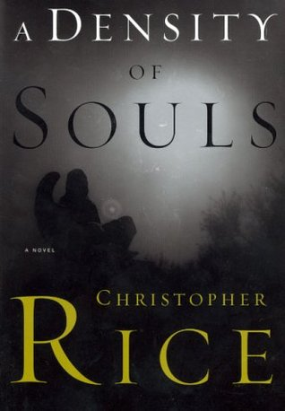 A Density of Souls by Christopher  Rice