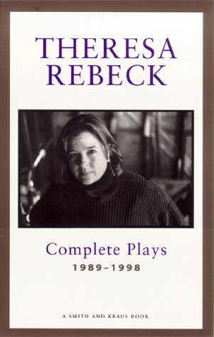 The Complete Plays, Vol. 1 by Theresa Rebeck