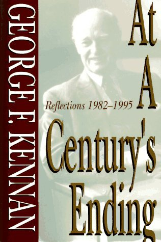 At a Century's Ending by George F. Kennan