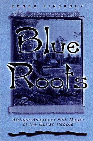 Blue Roots by Roger Pinckney