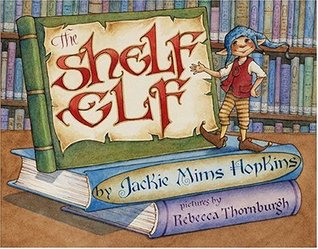 The Shelf Elf by Jackie Mims Hopkins