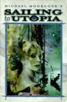 Sailing to Utopia (Eternal Champion, #8)
