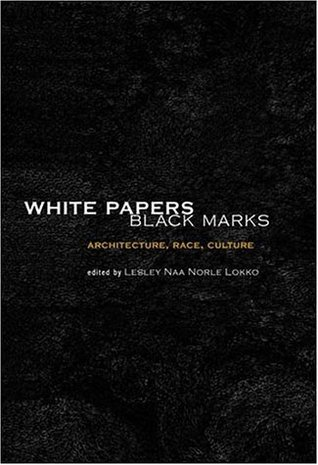 Get White Papers, Black Marks: Architecture, Race, Culture by Lesley Lokko PDF