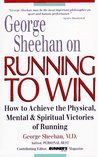 Running to Win: How to Achieve the Physical, Mental and Spiritual Victories of Running