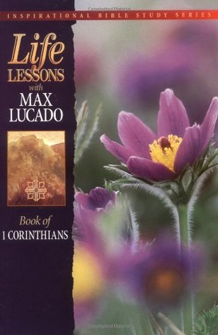 Book Of 1 Corinthians (Life Lessons with Max Lucado)