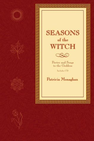 Seasons of the Witch: Poetry and Songs to the Goddess