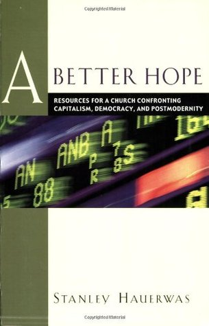 A Better Hope by Stanley Hauerwas