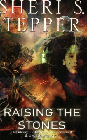 Raising the Stones by Sheri S. Tepper
